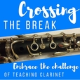 Crossing The Break - Embrace The Challenge of Teaching Clarinet show