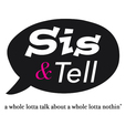 Sis & Tell Podcast show