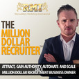 The Laptop Recruiter Podcast | Attract, Gain Authority, Automate & Scale like a Million Dollar Recruitment Business Owner show