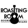 Roasting Room Sound Board show