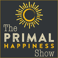 The Primal Happiness Show show