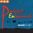 Podcast en Spanish (PES) - Learn Spanish as a Second Language show