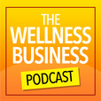 The Wellness Business Podcast show