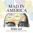 Mad in America: Science, Psychiatry and Social Justice show