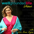 The WellGrounded Life Show show
