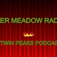 Deer Meadow Radio - A Twin Peaks Podcast show
