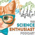 The Science Enthusiast Podcast show
