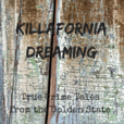 Killafornia Dreaming: True Crime Tales from the Golden State show