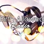 Birth Allowed Radio show