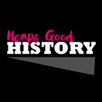 Heaps Good History show