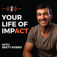 Your Life Of Impact with Brett Robbo show