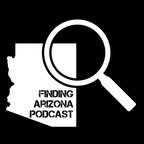 Finding Arizona Podcast show