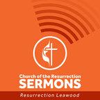 Church of the Resurrection Leawood Sermons show