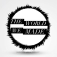 The World We Made show