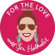 For The Love With Jen Hatmaker Podcast show