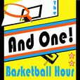 """And One!"" Basketball Hour show"