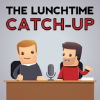 The Lunchtime Catch Up show