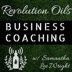 Revolution Oils Business Coaching w/ Samantha Lee Wright show