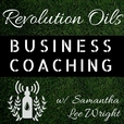Revolution Oils Business Coaching w/ Samantha Lee Wright show