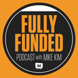Fully Funded Podcast with Mike Kim & Mary Valloni show