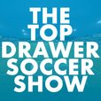 The TopDrawerSoccer Show: focus on the future with Top Drawer Soccer show
