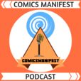 Comics Manifest | Inspiring Interviews with Amazing and Influential Creators in Comics show
