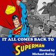 It All Comes Back To Superman show