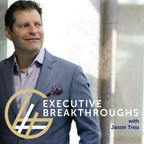 Executive Breakthroughs Podcast show