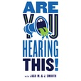 Are You Hearing This! show