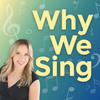 Why We Sing show