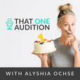 That One Audition with Alyshia Ochse: TV & Film, Performing Arts, Education and Entertainment Industry Entrepreneurship show