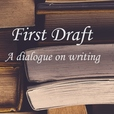 First Draft: A Dialogue on Writing show