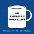An American Workplace   A 'The Office' Podcast show
