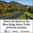 Down the Road on the Blue Ridge Music Trails of North Carolina show