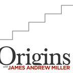 Origins with James Andrew Miller show