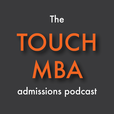 The Touch MBA Admissions Podcast show