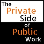 The Private Side of Public Work | Exploring How to Make Cities Happier, Government More Innovative, & Science More Accessible show