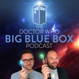 The Doctor Who Big Blue Box Podcast show