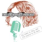 I'm scared to be here: The Introvert Podcast show