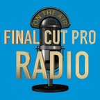 Final Cut Pro Radio show