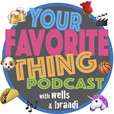 Your Favorite Thing with Wells & Brandi show