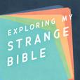 Exploring My Strange Bible show