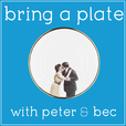 Bring A Plate with Peter and Bec show