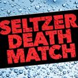 Seltzer Death Match show