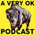 A Very OK Podcast show