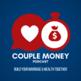Couple Money Podcast: Build Your Marriage and Wealth Together  show