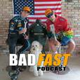 BadFast Podcast show
