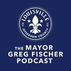 The Mayor Greg Fischer Podcast show