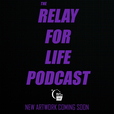 The Relay For Life Podcast show