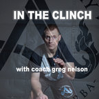 In The Clinch With Greg Nelson & Team Acadcemy show